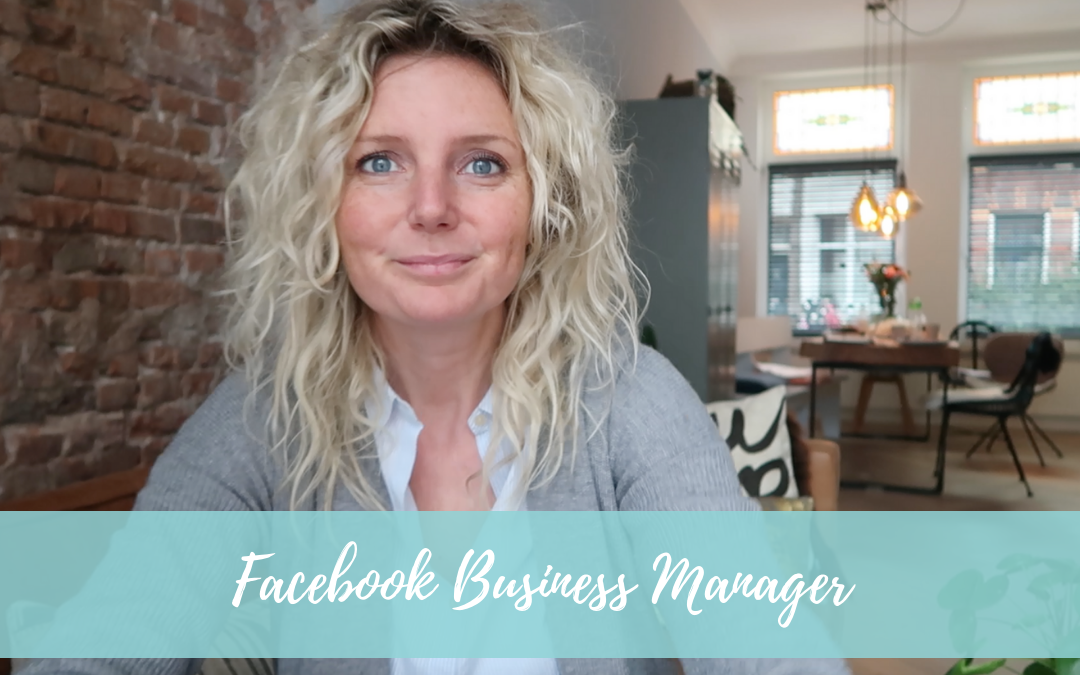 Is de Facebook Business Manager een nice-to-have of een must?!